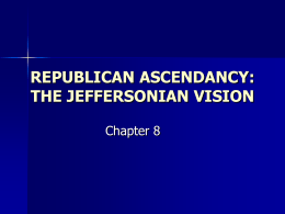 chapter 8 jeffersonian ascendancy: theory and practice of government