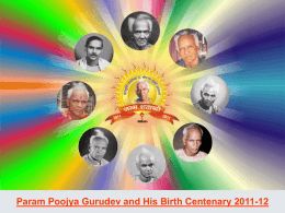 ppt for Birth Centenary of Poojya Gurudev