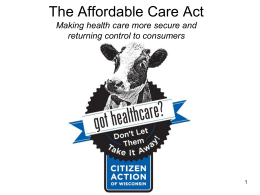 The Affordable Care Act Don`t Let them Take it Away!