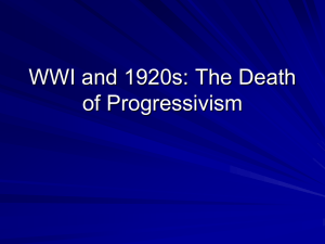 WWI and 1920s: The Death of Progressivism