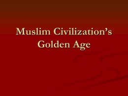 Muslim Civilization`s Golden Age