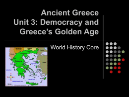Ancient Greece Unit 3: Democracy and Greece`s Golden Age