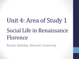Unit 4: Area of Study 1 Social Life in Renaissance Florence