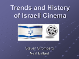 PowerPoint Presentation - Trends in Israeli Cinema