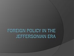 Foreign Policy in the Jeffersonian Era