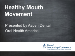 Aspen Dental`s Healthy Mouth Movement