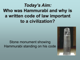 Today`s Aim: Who was Hammurabi and why is a written code of law