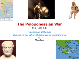 The Peloponessian War 431 – 404 B.C.