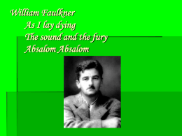 William Faulkner As I lay dying The sound and the fury
