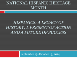 Hispanic Heritage Month 2014 September 15th –October