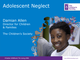 Adolesent Neglect The Children`s Society