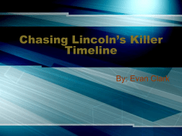 Chasing Lincoln`s Killer Timeline