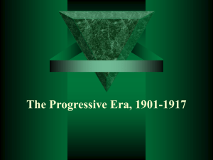 Lecture 8: The Progressive Era, 1901-1917
