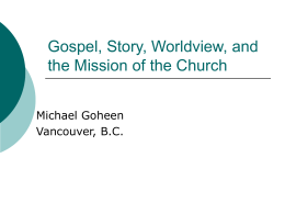 Gospel, Story, Worldview, and the Mission of the Church