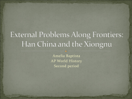 External Problems Along Frontiers: Han China and the Xiongnu