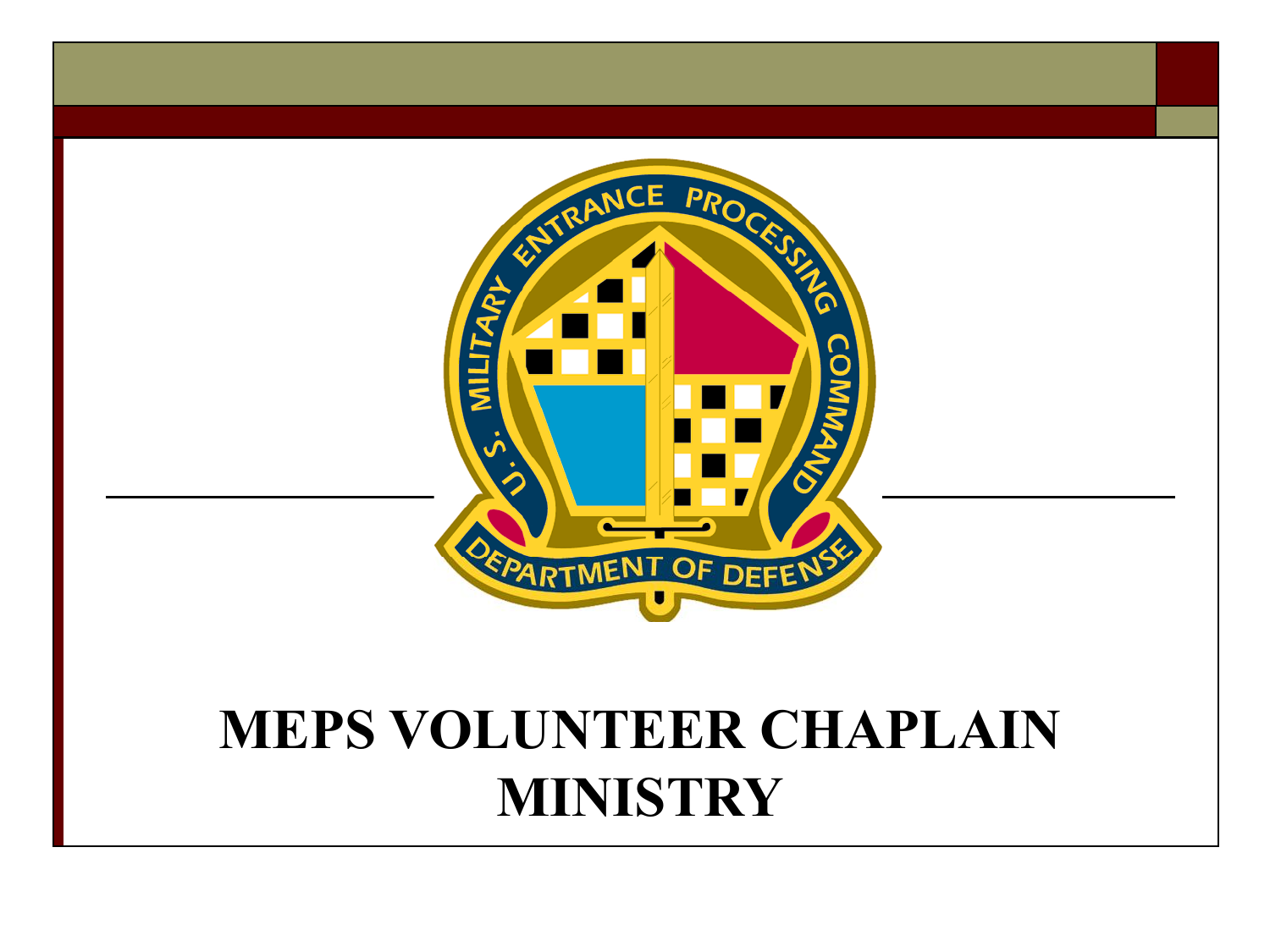 MEPS CHAPLAIN MINISTRY - In Pursuit! Ministries of California