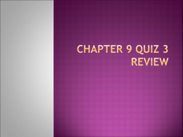 Chapter 9 Quiz 3 Review