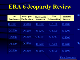 Era 6 Jeopardy Review