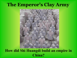 The Emperor`s Clay Army How did Shi Huangdi build an empire in