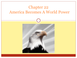 Chapter 22: America Becomes A World Power