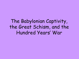 The Babylonian Captivity, the Great Schism, and the Hundred Years