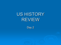 US HISTORY FINAL REVIEW