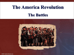 The America Revolution The Battles British Army most powerful in