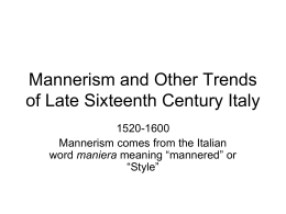 Mannerism and Other Trends of Late Sixteenth Century Italy