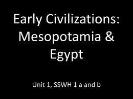 Early Civilizations: Mesopotamia & Egypt Unit 1