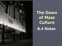 The Dawn of Mass Culture