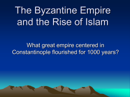 The Byzantine Empire and the Rise of Islam