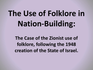 The Use of Folklore in Nation- Building: The Zionist use of folklore