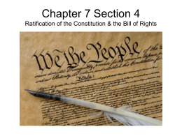 Chapter 7 Section 4 Ratification of the Constitution & the Bill of Rights