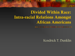 Divided Within Race - The Life of KT Dunklin