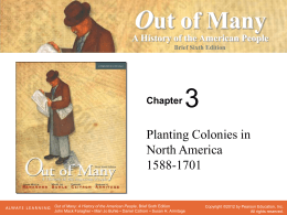 Chapter 3 - Planting Colonies in North America, 1588-1701