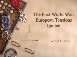 2. The First world War: European Tensions Ignited