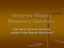 W. Wilson`s Missionary Diplomacy