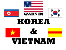 WARS IN KOREA & VIETNAM