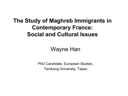 The Study of Maghreb Immigrants in Contemporary France: Social