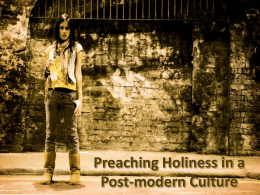 Preaching Holiness in a Post-modern Culture MODERNISM