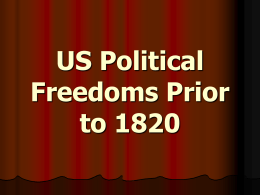 102 US Political Freedoms Prior to 1820