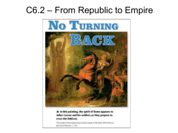C6.2 - From Republic to Empire - World History and Honors History 9