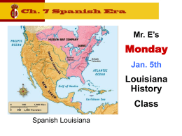 Ch. 7 - Spanish - Louisiana History