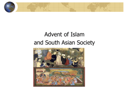 The Advent of Islam and its impact on South Asian Polities