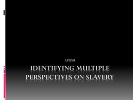 Identifying Multiple Perspectives on Slavery
