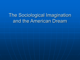 Sociological Imagination & the American Dream - sociology 101