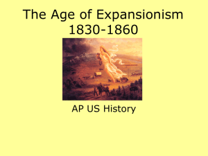 Lecture: The Age of Expansionism 1830-1860