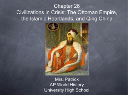 Chapter 26 Civilizations in Crisis: The Ottoman Empire, the Islamic