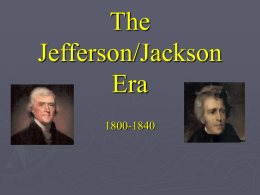 The Jefferson Jackson Era