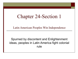 Chapter 24-Section 1 Latin American Peoples Win Independence